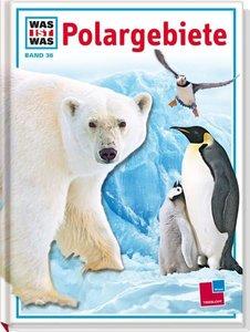 Was ist Was. Polargebiete