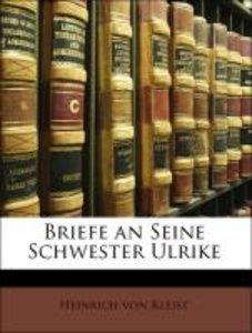 Briefe an Seine Schwester Ulrike