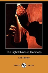 The Light Shines in Darkness (Dodo Press)