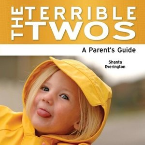 The Terrible Twos - A Parent's Guide
