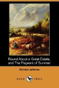 Round about a Great Estate, and the Pageant of Summer (Dodo Pres