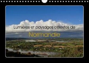 Lumières et paysages célestes de Normandie (Calendrier mural 201