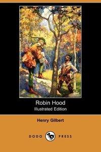 Robin Hood (Illustrated Edition) (Dodo Press)