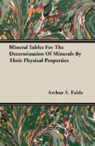 Mineral Tables For The Determination Of Minerals By Their Physic