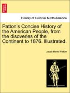 Patton's Concise History of the American People, from the disove