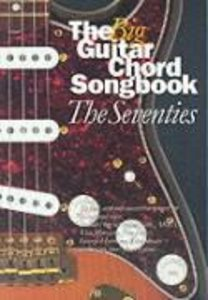The Big Guitar Chord Songbook The Seventies Lyrics and Chords Bo