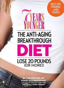 7 Years Younger the Anti-Aging Breakthrough Diet