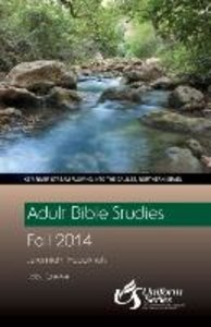 ADULT BIBLE STUDIES REGULAR PRINT STUDENT - FALL 2014