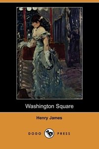 Washington Square (Dodo Press)