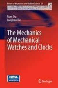 The Mechanics of Mechanical Watches and Clocks