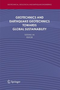 Geotechnics and Earthquake Geotechnics Towards Global Sustainabi