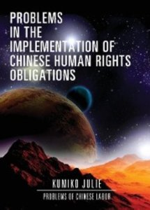 Problems in the Implementation of Chinese Human Rights Obligatio