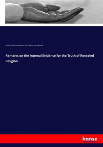 Remarks on the Internal Evidence for the Truth of Revealed Relig