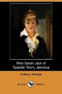Miss Sarah Jack of Spanish Town, Jamaica (Dodo Press)