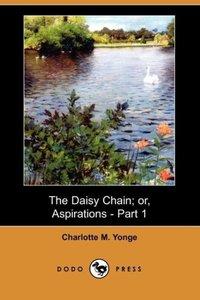 The Daisy Chain; Or, Aspirations - Part 1 (Dodo Press)