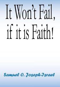 It Won't Fail if it is Faith!