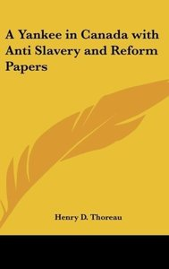 A Yankee in Canada with Anti Slavery and Reform Papers