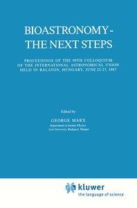 Bioastronomy - The Next Steps
