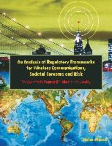 An Analysis of Regulatory Frameworks for Wireless Communications
