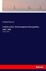 In Nacht und Eis. Die Norwegische Polarexpedition 1893 - 1896