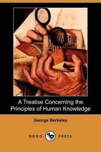 A Treatise Concerning the Principles of Human Knowledge (Dodo Pr