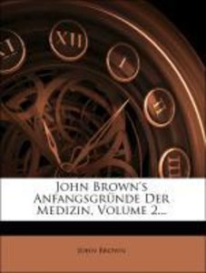 John Brown's Anfangsgründe der Medizin.