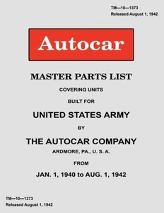 Autocar Master Parts List Covering Units Built for United States