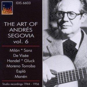 Die Kunst Des Andres Segovia,Vol.6