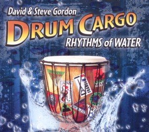 Gordon, D: Drum Cargo-Rhythms Of Water