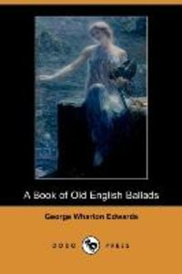 A Book of Old English Ballads (Dodo Press)