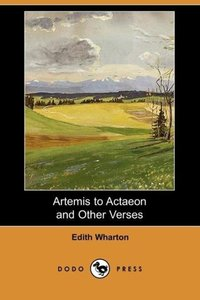 Artemis to Actaeon and Other Verses (Dodo Press)