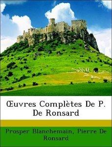 OEuvres Complètes De P. De Ronsard