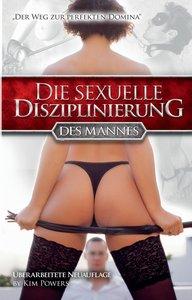 Die sexuelle Disziplinierung des Mannes
