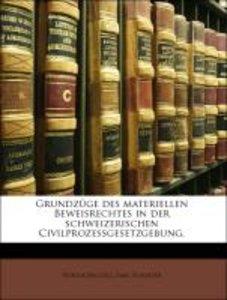 Grundzüge des materiellen Beweisrechtes in der schweizerischen C