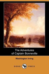 The Adventures of Captain Bonneville (Dodo Press)