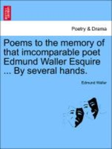 Poems to the memory of that imcomparable poet Edmund Waller Esqu