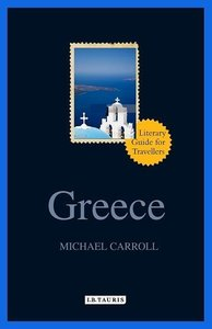 GREECE A LITERARY GUIDE FOR TRAVEL