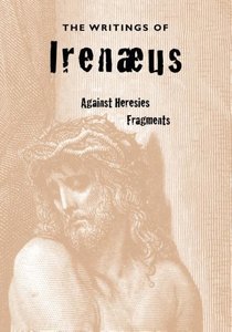 The Writings of Irenaeus