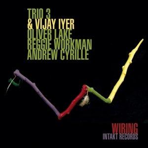 Trio 3+Vijay Iyer-Wiring