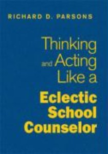 Thinking and Acting Like an Eclectic School Counselor