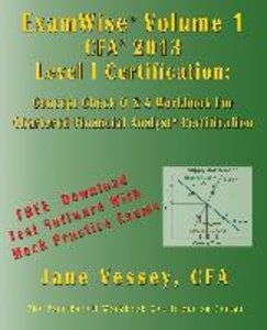 Examwise Volume 1 for 2013 Cfa Level I Certification the First C
