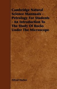 Cambridge Natural Science Mannuals - Petrology for Students - An