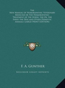 The New Manual of Homoeopathic Veterinary Medicine or The Homoeo