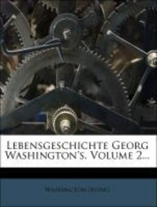 Lebensgeschichte Georg Washington's.