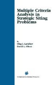 Multiple Criteria Analysis in Strategic Siting Problems