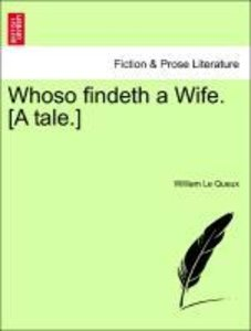 Whoso findeth a Wife. [A tale.]