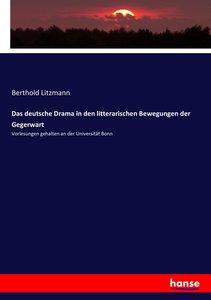 Das deutsche Drama in den litterarischen Bewegungen der Gegerwar