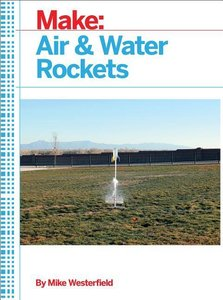 Make: Air and Water Rockets