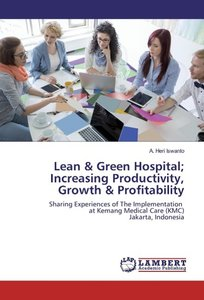 Lean & Green Hospital; Increasing Productivity, Growth & Profita