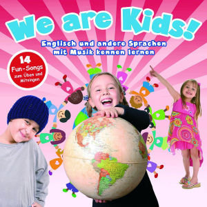 We Are Kids!-Sprachen Mit Musik Kennen Lernen